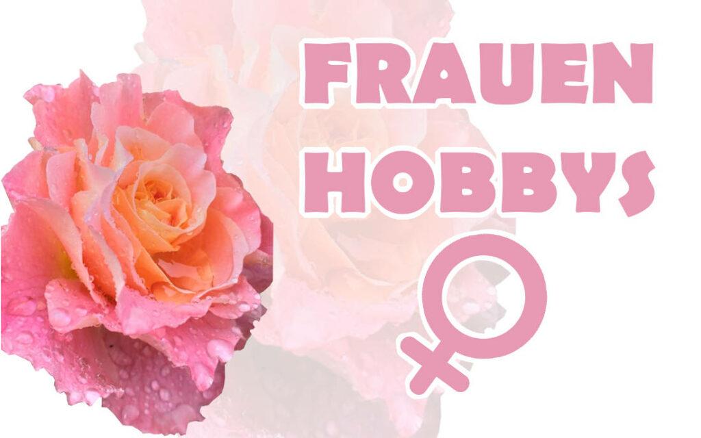 Frauen Hobbys