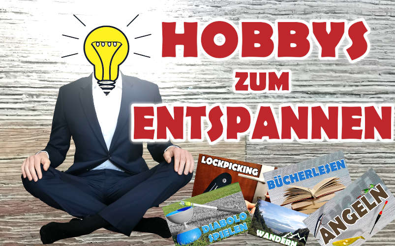 Hobbys Entspannung